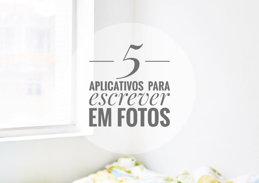 5 aplicativos para escrever em fotos